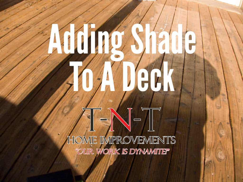 adding-shade-to-a-deck-tnt-home-improvements